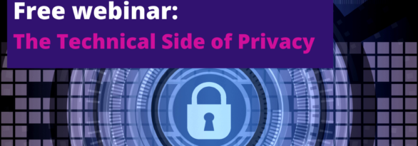 Webinar: The Technical Side of Privacy